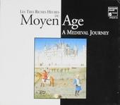 Les très riches heures du Moyen Age : a Medieval journey