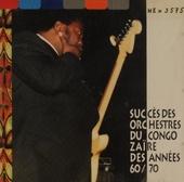 Succès des orchestres du Congo-Zaire des années 60/70