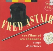 Fred Astaire : ses films et ses chansons : 1928-'44