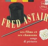 Fred Astaire : ses films et ses chansons : 1928-'44