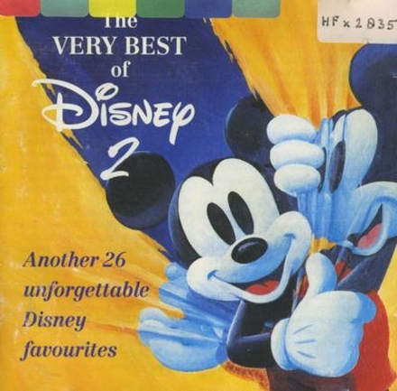 The very best of Disney : another 26 unforgettable Disney favourites. Vol. 2