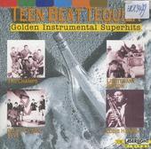Teen beat tequila : golden instrumental superhits