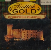 Scottish gold : In the piping tradition