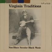 Virginia traditions : non-blues secular black music