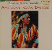 American Indian dances : Apache, Sioux, Navaho...