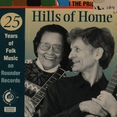 Hills of home : 25 years of folk music on Rounder records