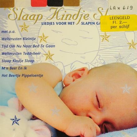 Slaap kindje slaap : liedjes voor het slapen gaan