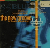 The new groove : the Blue Note remix project. Vol. 1