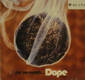 Give'em enough...dope. vol.3