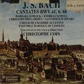 Cantates BWV 41, 6, 68