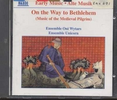 On the way to Bethlehem : Music of the medieval pilgrim