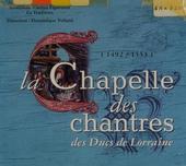 La Chapelle des chantres des ducs de Lorraine