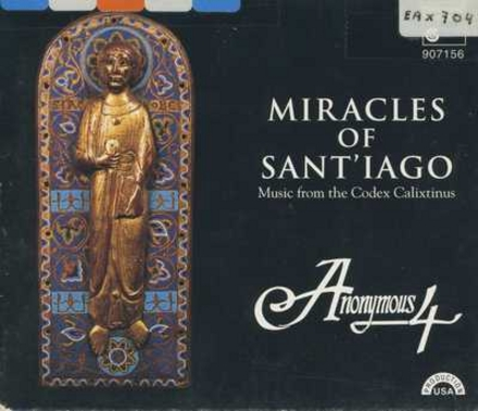 Miracles of Sant'iago : music from the Codex Calixtinus