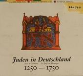 Juden in Deutschland 1250-1750