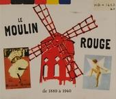 Le Moulin Rouge de 1889 à 1940