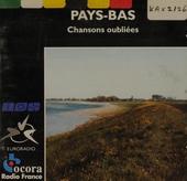 Pays-Bas : chansons oubliées