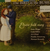 The bird in the bush : traditional songs of love & lust