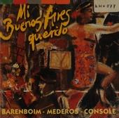 Mi Buenos Aires querido : tangos among friends