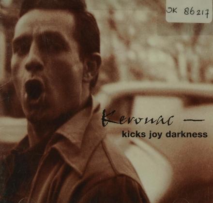 Kerouac : kicks joy darkness