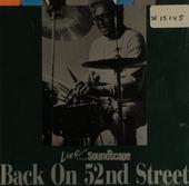 Back on 52nd Street : live from Soundscape