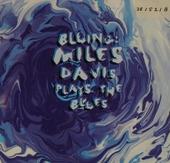 Bluing : Miles Davis plays the blues