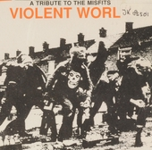 Violent world : a tribute to the misfits