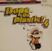 Dope on plastic!. vol.4