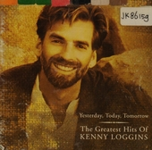 Yesterday, today, tomorrow : the greatest hits of Kenny Loggins