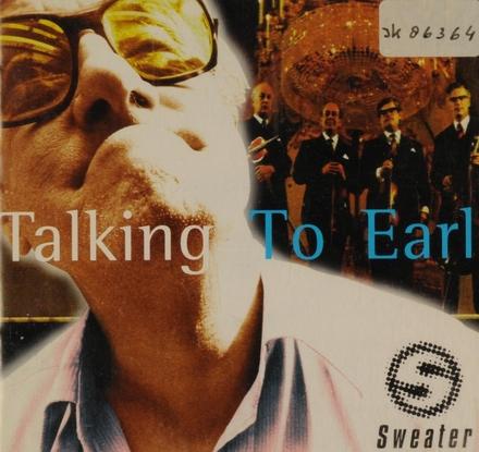 Talking to Earl