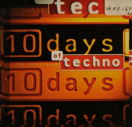 10 days of techno : the soundtrack