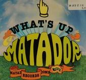 What's up Matador. vol.2