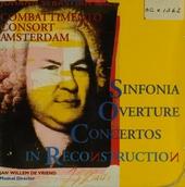 Sinfonia, overture, concertos in reconstruction