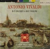 6 concerti a due violini