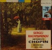 Sergej Rachmaninov ; The complete chopin recordings 1919-1935