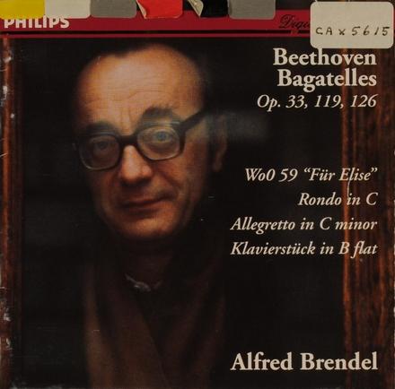 Bagatelles, opp.33, 119 & 126