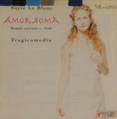 Amor Roma ; Roman cantates c. 1640