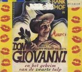 Frank Groothof in Mozart's Don Giovanni en het geheim van de zwarte tulp