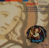 Angel voices ; a thousand voices sing the finest hymns in Lincoln Cathedral