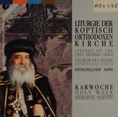 Liturgie der Koptisch-Orthodoxen Kirche Karwoche