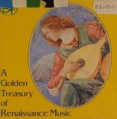 Golden treasury of Renaissance Music