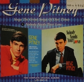 Gene Pitney sings the great songs... ; Nobody needs your love