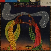 Holding up half the sky : voices of African women