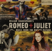 Romeo + Juliet : music from the motion picture