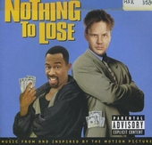 Nothing to lose : music from and inspired by the motion picture