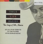 True life blues : the songs of Bill Monroe