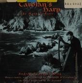 "Carolan's harp : dance-tunes, airs & laments by Turlough O' Carolan, ""the chief musician of all Ireland"""