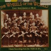 The wheels of the world : classics of Irish traditional music. vol.1