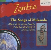 Zambia : The songs of Mukanda : Music of the secrect society of the Luvale people of central Africa