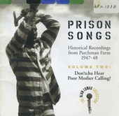 Prison songs : historical recordings from Parchman Farm 1947-1948. Vol. 2, Don't cha hear poor mother calling?