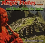 Aconcagua : magic flutes and music from the Andes